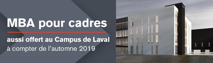 Le MBA pour cadres (EMBA) est aussi offert au campus de Laval.